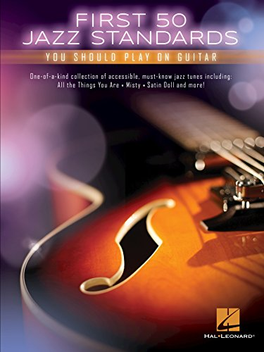 First 50 Jazz Standards You Should Play on Guitar (English Edition ...