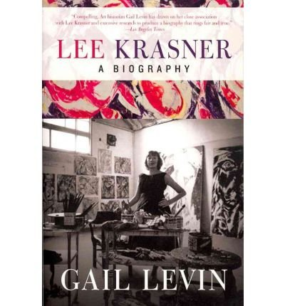 [(Lee Krasner: A Biography)] [Author: Gail Levin] published on (March, 2012)