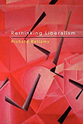 Rethinking Liberalism (Continuum Studies in Political Thought)