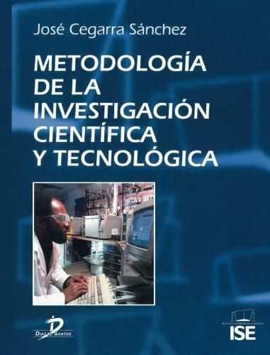 Metodología de la investigación científica y técnológica por José Cegarra Sánchez