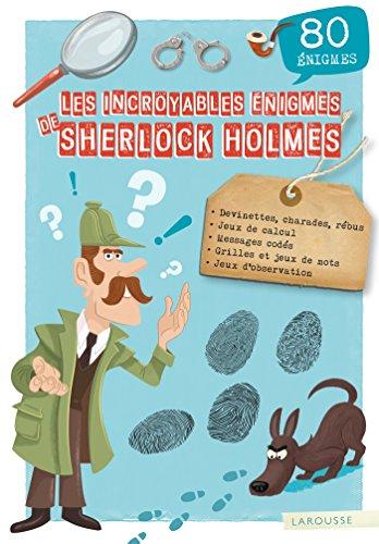 les-incroyables-enigmes-de-sherlock-holmes