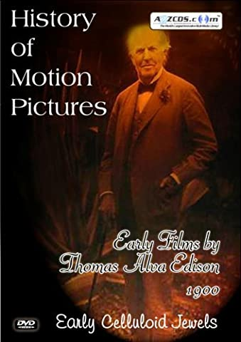 History Of Motion Pictures Early Films by Thomas Alva Edison 1900