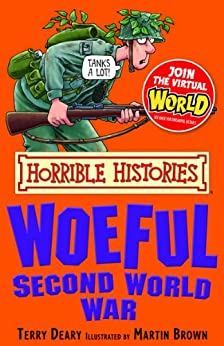 Horrible Histories: Woeful Second World War by [Deary, Terry]