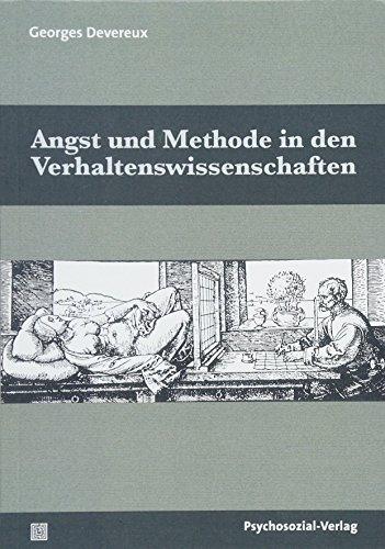 Angst und Methode in den Verhaltenswissenschaften (Bibliothek der Psychoanalyse)