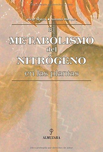 Descargar Libro El Metabolismo del nitrógeno en las plantas (Divulgación científica) de Antonio Márquez Cabeza