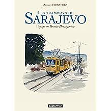Les tramways de Sarajevo - Voyage en Bosnie-Herzegovine