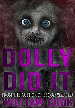 Dolly Did It: A Horror Story (Supernatural Horror) (English Edition) di [Cook, William]