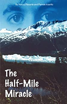 The Half-Mile Miracle (English Edition) di [Inzerillo, Pamele , Piacente, Rocco]