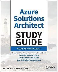 Azure Solutions Architect Study Guide: Exams Az-300 and Az-301
