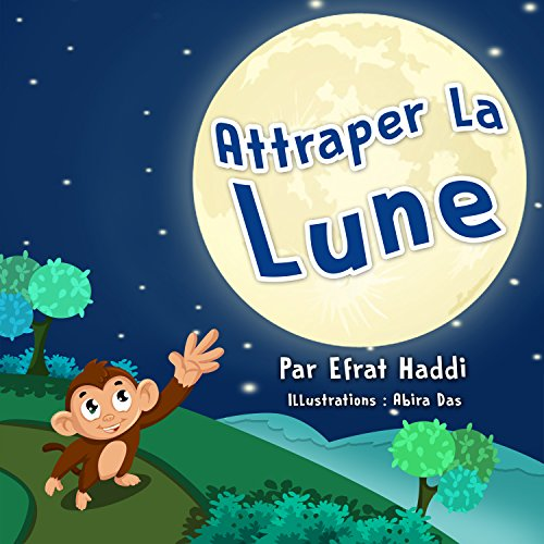 Attraper la lune (Histoires d'animaux pour les enfants t. 1)