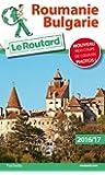 Guide du Routard Roumanie, Bulgarie 2016/2017