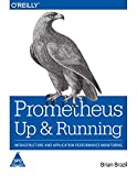 #2: Prometheus: Up & Running - Infrastructure and Application Performance Monitoring
