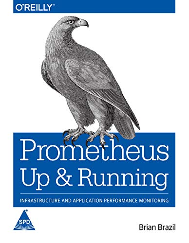 Prometheus: Up & Running - Infrastructure and Application Performance Monitoring