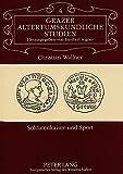 Soldatenkaiser und Sport (Grazer Altertumskundliche Studien) - Christian Wallner