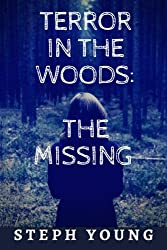 Terror in the Woods:: The Missing.