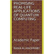 Promising Real-Life Applications of Quantum Computing: Academic Paper
