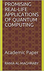 Promising Real-Life Applications of Quantum Computing: Academic Paper (English Edition)