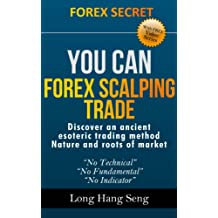 You Can Forex Scalping Trade: Japanese Candlestick price action Trading (Forex You Can Win Trade Book 1) (English Edition)