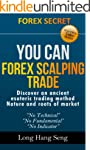 You Can Forex Scalping Trade (Forex Y...