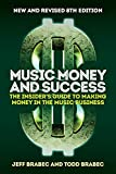 Music Money and Success: The Insider's Guide to Making Money in the Music Business