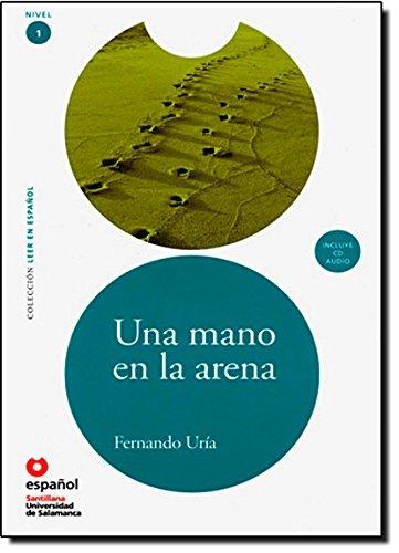 LEER EN ESPAÑOL NIVEL 1 UNA MANO EN ARENA + CD por Ramon Nieto Alvarez-Uria