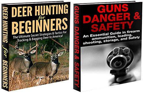 Descargar gratis Hunting Box Set #1: Deer Hunting for Beginners & Guns Danger & Safety (Deer hunting, tracking, bagging, shooting, loading, deer hunting game, deer hunting ... ammunition, rifles,) Epub