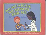 No measles no mumps for me
