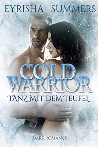 Cold Warrior: Tanz mit dem Teufel von [Summers, Eyrisha]