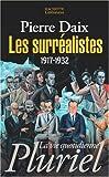 Telecharger Livres Les surrealistes 1917 1932 (PDF,EPUB,MOBI) gratuits en Francaise