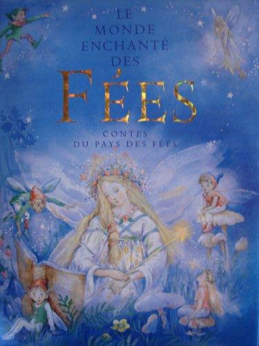 Le Monde Enchanté Des Fées : Contes Du Pays Des Fées par Nicola Baxter