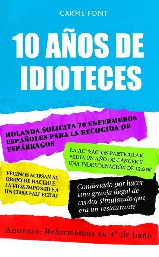10 años de idioteces por From Libros Cúpula
