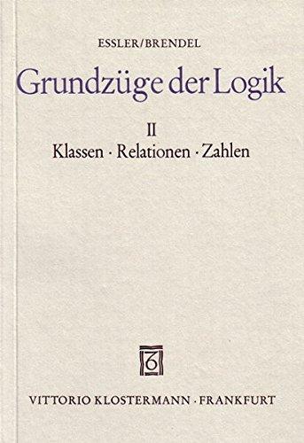 Grundzüge der Logik, in 2 Bdn, Bd.2, Klassen, Relationen, Zahlen (Grundzuge der Logik)