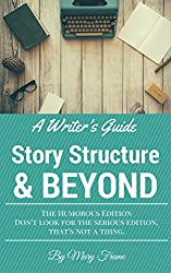A Writer's Guide Story Structure & Beyond: The Humorous Edition (English Edition)
