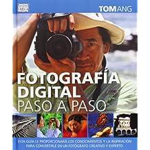 Fotografía Digital Paso a Paso (FOTO, CINE Y TV-FOTOGRAFÍA Y VIDEO)