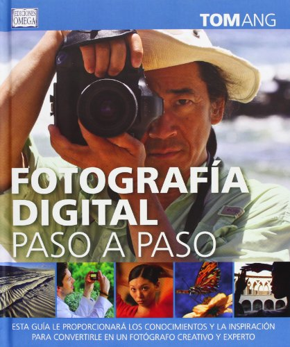 Fotografía Digital Paso a Paso (FOTO, CINE Y TV-FOTOGRAFÍA Y VIDEO) por TOM ANG