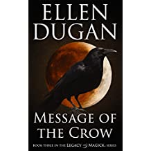 Message Of The Crow (Legacy Of Magick Series, Book 3) (English Edition)