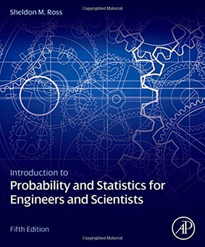 Introduction to Probability and Statistics for Engineers and Scientists, Fifth Edition 5th edition by Ross, Sheldon M. (2014) Hardcover