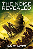 The Noise Revealed (The Noise Within Book 2)