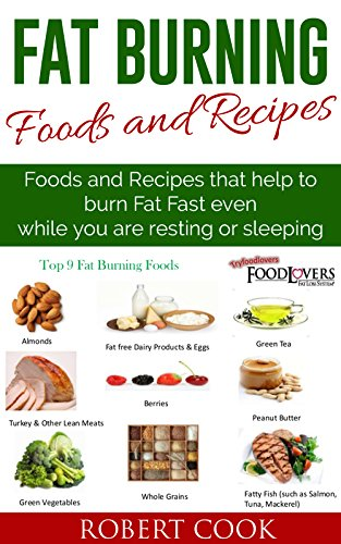 Fat-Burning-Foods-and-Recipes-Foods-and-Recipes-That-Help-to-Burn-Fat-Fast-Even-While-You-Are-Resting-or-Sleeping-Fat-burners-for-Men-Fat-burners-for--Men-Fat-burners-for-Women-Fat-Burners