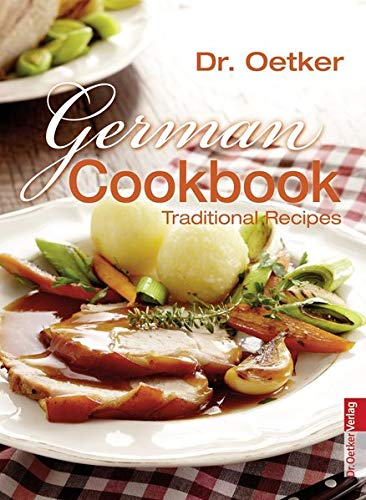 German Cookbook: Traditional Recipes (Englischsprachige Bücher) Deutsche Küche