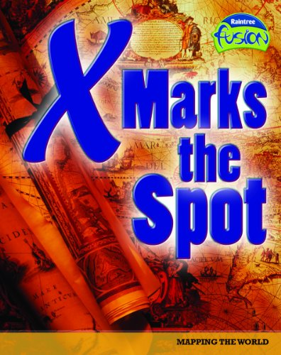 Fusion: X Marks the Spot HB (Raintree Fusion: Geography)