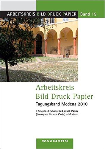 arbeitskreis-bild-druck-papier-tagungsband-modena-2010-il-gruppo-di-studio-bild-druck-papier-immagin