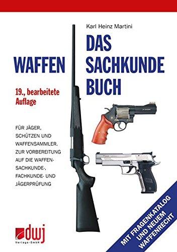 das-waffensachkundebuch-fur-jager-schutzen-und-waffensammler-und-zur-vorbereitung-auf-die-waffensach