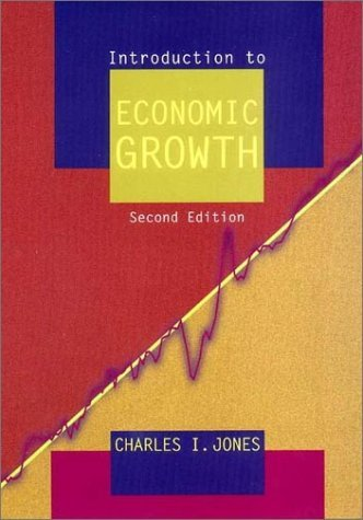 Introduction to Economic Growth (Second Edition) by Charles I. Jones (2001-12-17)