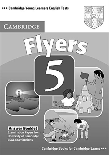 Cambridge Young Learners English Tests Flyers 5 Answer Booklet: Examination Papers from the University of Cambridge ESOL Examinations: No. 5