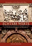 Echters Werte: Zur Bedeutung der nachgotischen Baukultur um 1600 unter Fürstbischof Julius Echter von Mespelbrunn