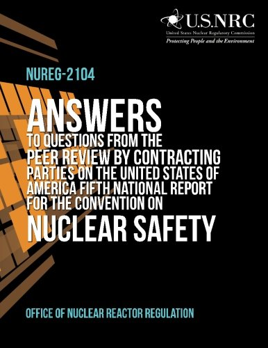 Answers to Questions from the Peer Review by Contracting Parties on the United States of America Fifth National Report for the Convention on Nuclear Safety por Office of Nuclear Reactor Regulation
