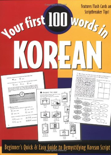 Your First 100 Words in Korean: Beginner's Quick & Easy Guide to Demystifying Korean Script
