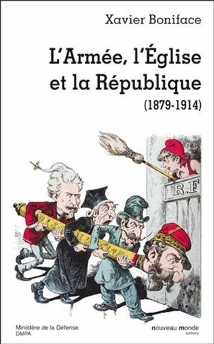 L'Armée, l'Eglise et la République (1879-1914) par Xavier Boniface