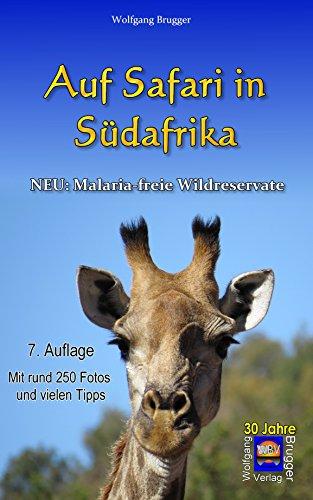 Auf Safari in Südafrika: Neu: Malaria- freie Wildreservate (Erlebnis südliches Afrika: Reisen in der Republik Südafrika, in Namibia, Zimbabwe, Botswana und Swaziland 3)